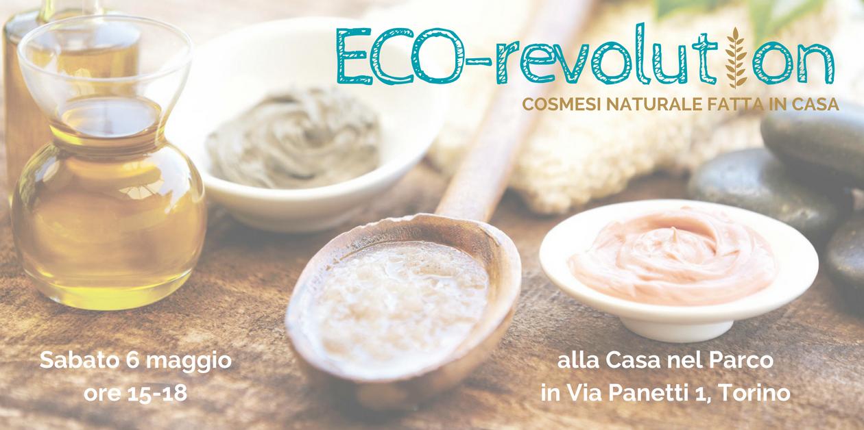 ECO-Revolution corso di ecocosmesi naturale fatta in casa a Torino